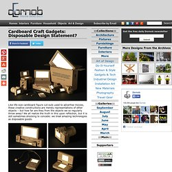 Cardboard Craft Gadgets: Disposable Design Statement? « Dornob