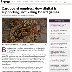 Cardboard empires: How digital is supporting, not killing board games