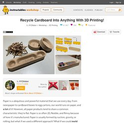 Recycle Cardboard Into Anything With 3D Printing! : 10 Steps (with Pictures) - Instructables