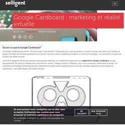 Google Cardboard : marketing et réalité virtuelle