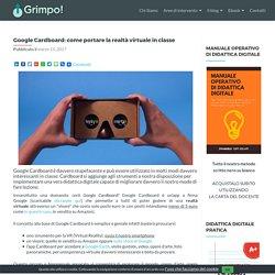 Google Cardboard: come portare la realtà virtuale in classe - GRIMPO!