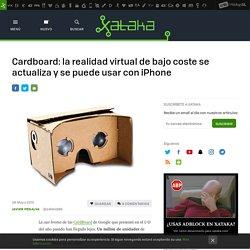 Cardboard: la realidad virtual de bajo coste se actualiza y se puede usar con iPhone