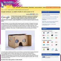Google Cardboard : la réalité virtuelle en carton passe en V2