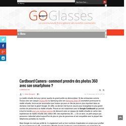 Cardboard Camera : comment prendre des photos 360 avec son smartphone ? - GoGlasses