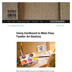 Make Easy Cardboard Toddler Art Stations