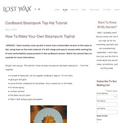 Cardboard Steampunk Top Hat Tutorial | Lost Wax