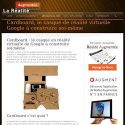 Cardboard : le casque en réalité virtuelle à construire soi-même