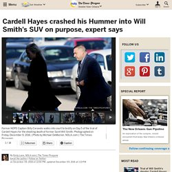Cardell Hayes crashed his Hummer into Will Smith's SUV on purpose, expert says