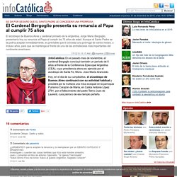 El Cardenal Bergoglio presenta su renuncia al Papa al cumplir 75 años
