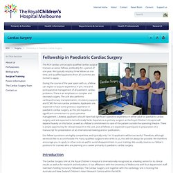 RCH Cardiac Surgery : Fellowship in Paediatric Cardiac Surgery