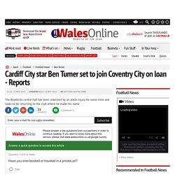 Cardiff City star Ben Turner set to join Coventry City on loan - Reports