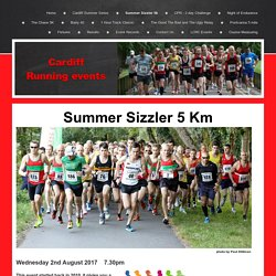 Cardiff Summer Sizzler 5k - Wednesday 2nd August 2017