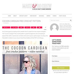 Cocoon Cardigan Free Crochet Pattern - Make and Do Crew