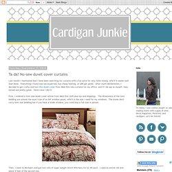 Cardigan Junkie: Ta da! No-sew duvet cover curtains