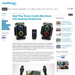 Goji Play Turns Cardio Machines Into Gaming Peripherals