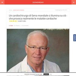 Un cardiochirurgo di fama mondiale ci illumina sulla verità delle malattie cardiache