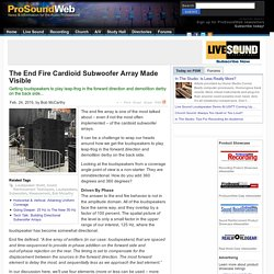 The End Fire Cardioid Subwoofer Array Made Visible