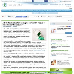 Advil, Motrin et Voltarène augmenteraient le risque de maladies cardiovasculaires