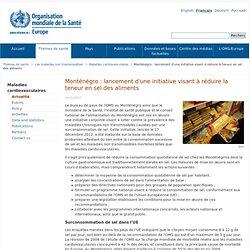 OMS 14/01/13 Monténégro : lancement d'une initiative visant à réduire la teneur en sel des aliments