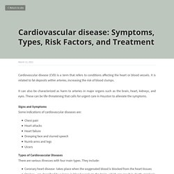 Cardiovascular disease: Symptoms, Types, Risk Factors, and Treatment