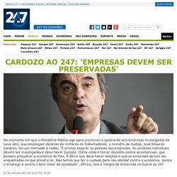 Cardozo ao 247: 'empresas devem ser preservadas'