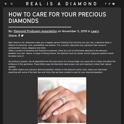 How to care for your precious diamonds - Real is rare