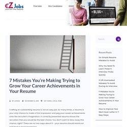 Career Achievements Growth: Avoid These 7 Resume Mistakes #EZJobs #jobs #localjobs #parttimejobs #seasonaljobs