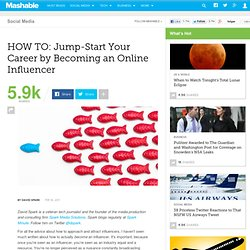 HOW TO: Jump-Start Your Career by Becoming an Online Influencer