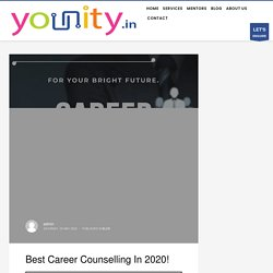 Best Career Counselling In 2020! - YOUNITY