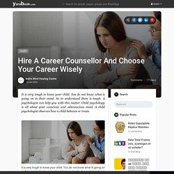 Hire A Career Counsellor And Choose Your Career Wisely