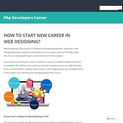HOW TO START NEW CAREER IN WEB DESIGNING? – Php Developers Corner