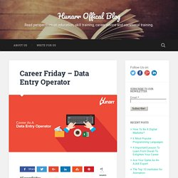 Career Friday - Data Entry Operator - Hunarr Offical Blog