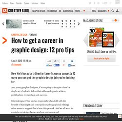 How to get a career in graphic design: 12 pro tips