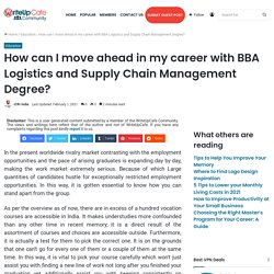 How can I move ahead in my career with BBA Logistics and Supply Chain Management Degree?