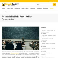 A Career In The Media World – Do Mass Communication