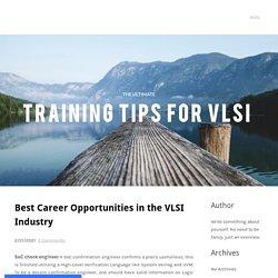 Best Career Opportunitiesin the VLSI Industry