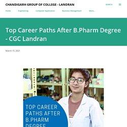 Top Career Paths After B.Pharm Degree - CGC Landran