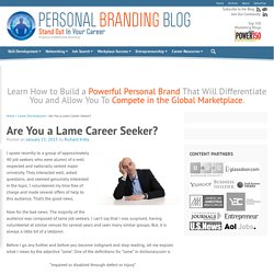 Are You a Lame Career Seeker?