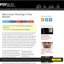 Why Career Planning Is Time Wasted