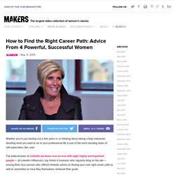 How to Find the Right Career Path: Advice From 4 Powerful, Successful Women