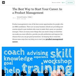 The Best Way to Start Your Career As a Product Management