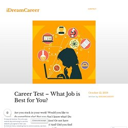 Career Test – What Job is Best for You? – iDreamCareer