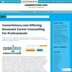 Careerfutura.com Offering Resonant Career Counselling For Professionals