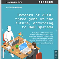Careers of 2040: jobs of the future, according to BAE Systems - Brite Innovation Review