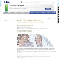 Careers - ASML PhD Master Class 2014 - Join us in re-shaping the boundaries of science and technology