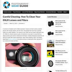 Careful Cleaning: How To Clean DSLR Lenses and Filters