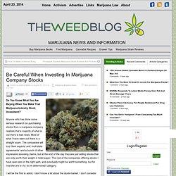 Be Careful When Investing In Marijuana Company Stocks