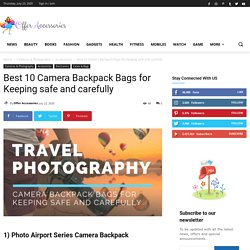 Best 10 Camera Backpack Bags for Keeping safe and carefullyOffer Accessories