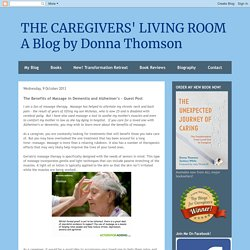THE CAREGIVERS' LIVING ROOM A Blog by Donna Thomson: The Benefits of Massage in Dementia and Alzheimer's - Guest Post