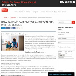 Learn How In-home Caregivers Help Seniors To Handle Depression
